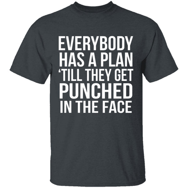 Everybody Has A Plan 'Till They Get Punched In The Face T-Shirt CustomCat