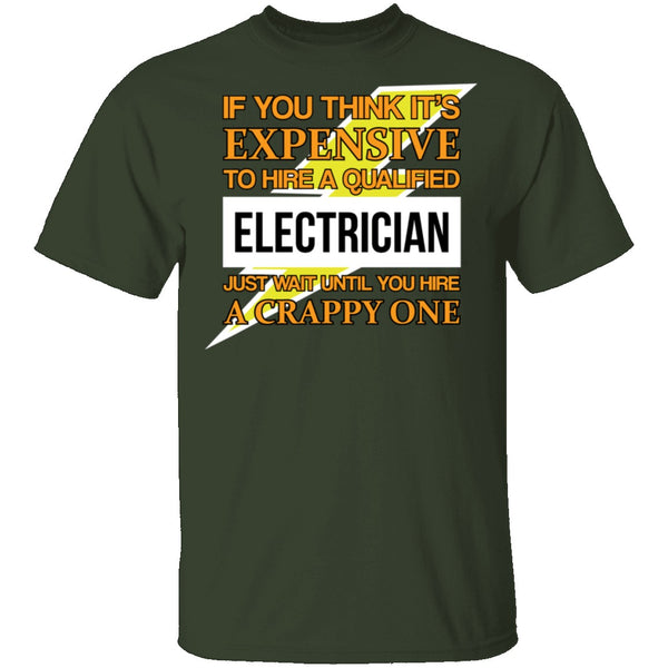 Expensive Qualified Electrician T-Shirt CustomCat