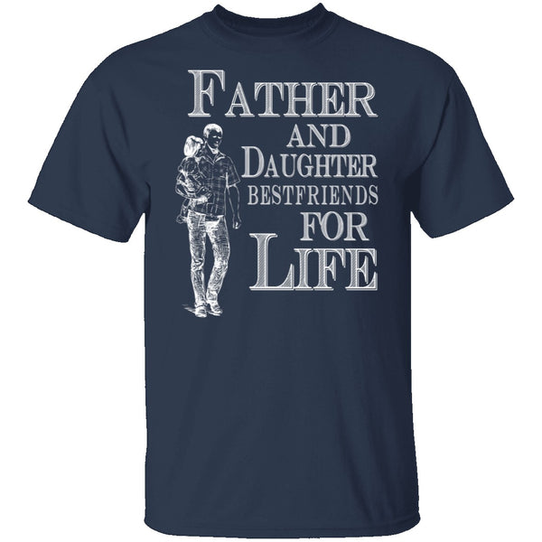 Father and Daughter Best Friends for Life T-Shirt CustomCat