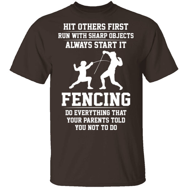 Fencing, Everything Your Parents Told You Not To Do T-Shirt CustomCat