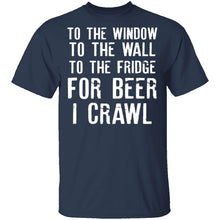 For Beer I Crawl T-Shirt