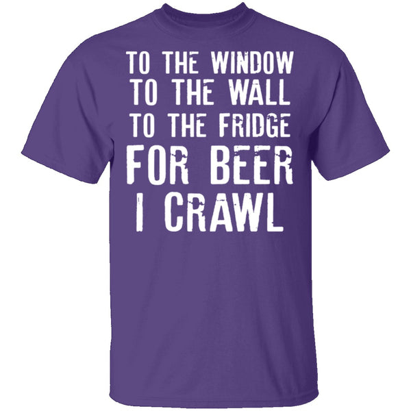 For Beer I Crawl T-Shirt CustomCat