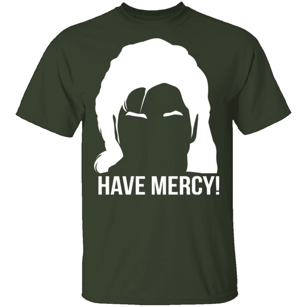 Fuller House Have Mercy! T-Shirt CustomCat