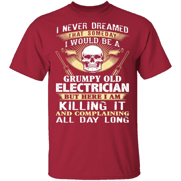 Grumpy Old Electrician T-Shirt CustomCat