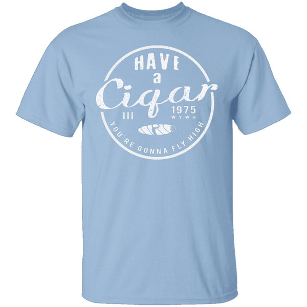 Have A Cigar T-Shirt CustomCat