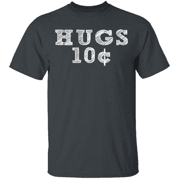 Hugs 10c T-Shirt CustomCat