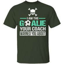 I Am The Goalie T-Shirt