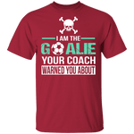 I Am The Goalie T-Shirt CustomCat