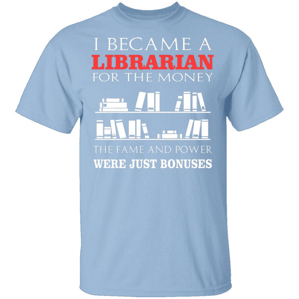 I Became A Librarian For T-Shirt CustomCat