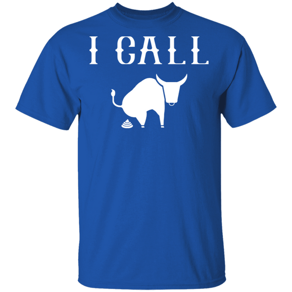 I Call Bull T-Shirt CustomCat