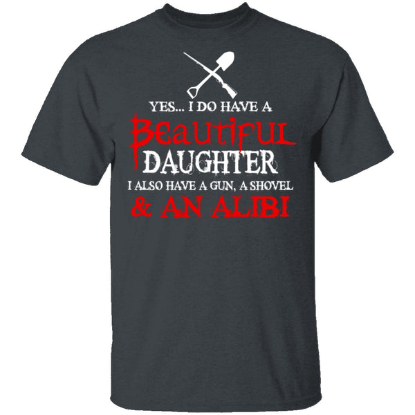 I Do Have A Beautiful Daughter T-Shirt CustomCat