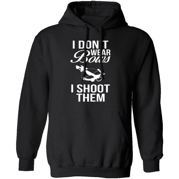 I Don't Wear Bows, I Shoot Them T-Shirt CustomCat