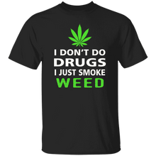 I Don't Do Drugs, I Just Smoke Weed T-Shirt