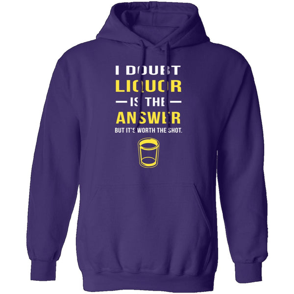 I Doubt Liquor Is The Answer T-Shirt CustomCat