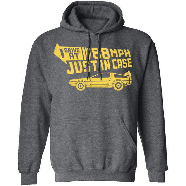 I Drive 88 Mph Just in Case T-Shirt CustomCat