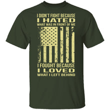 I Fought Because I Loved T-Shirt