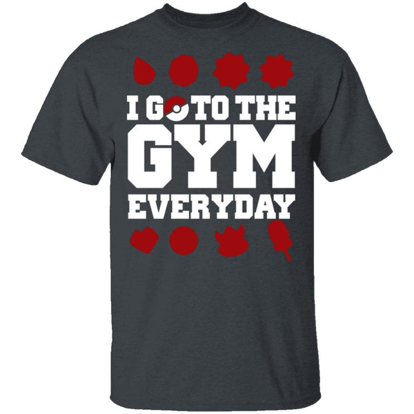 I Go To The Gym Every Day Pokemon T-Shirt CustomCat