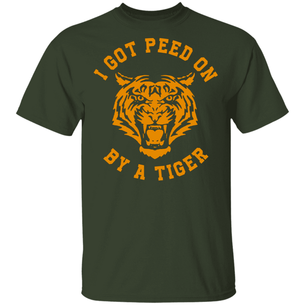 I Got Peed on by a Tiger T-Shirt CustomCat