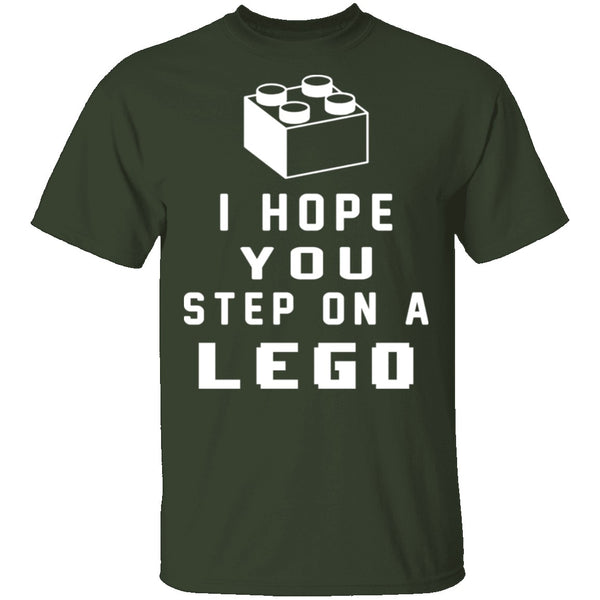 I Hope You Step On A Lego T-Shirt CustomCat