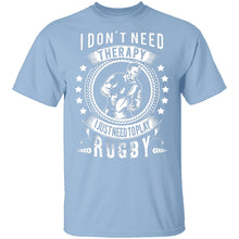 I Just Need To Play Rugby T-Shirt