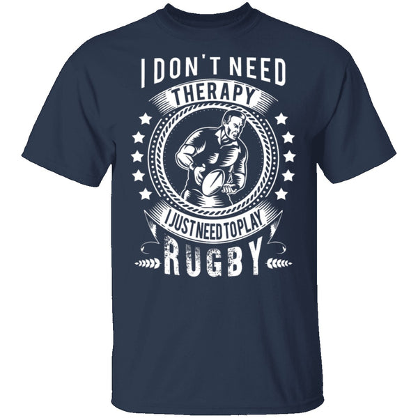 I Just Need To Play Rugby T-Shirt CustomCat
