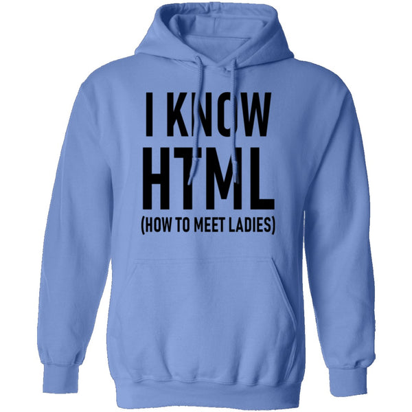 I Know HTML (How To Meet Ladies) T-Shirt CustomCat