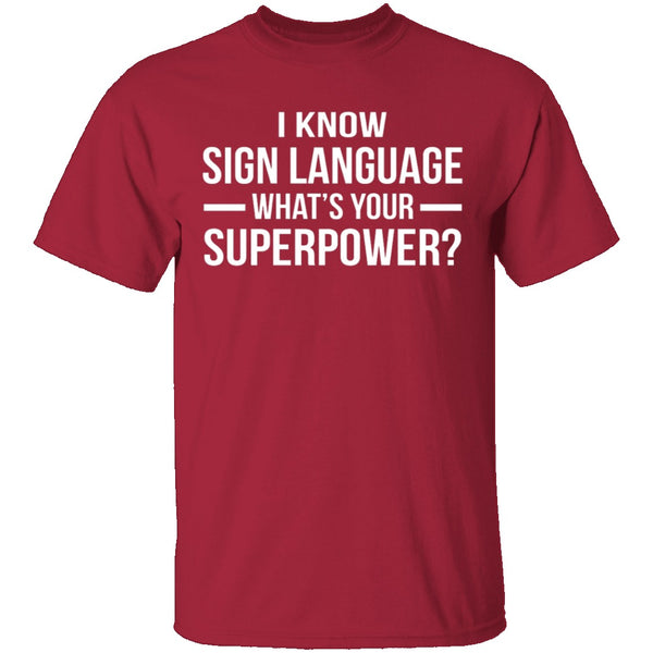 I Know Sign Language T-Shirt CustomCat