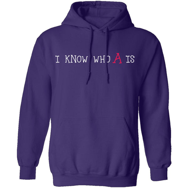 I Know Who A Is T-Shirt CustomCat