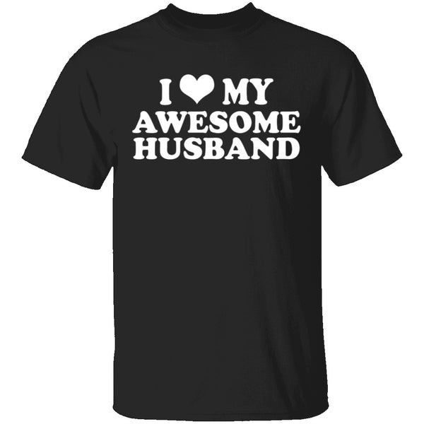 I Love My Awesome Husband T-Shirt CustomCat