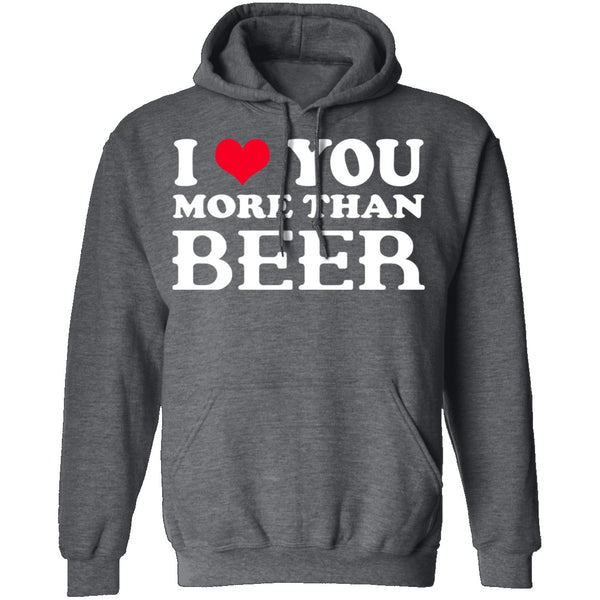 I Love You More Than Beer T-Shirt CustomCat