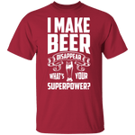 I Make Beer Disappear T-Shirt CustomCat