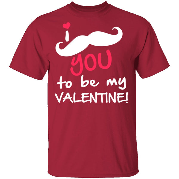 I Mustache You To Be My Valentine T-Shirt CustomCat