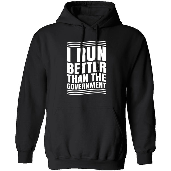 I Run Better Than The Government T-Shirt CustomCat