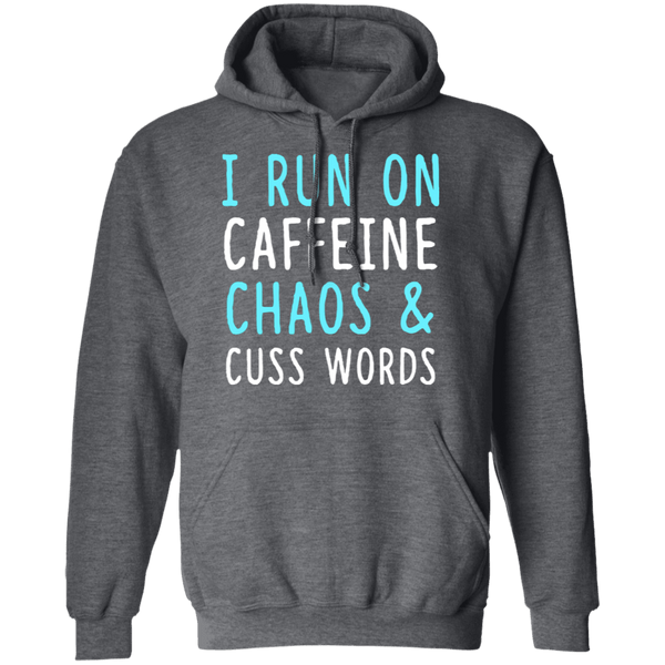 I Run On Caffeine Chaos & Cuss Words T-Shirt CustomCat