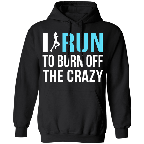 I Run To Burn Off The Crazy T-Shirt CustomCat