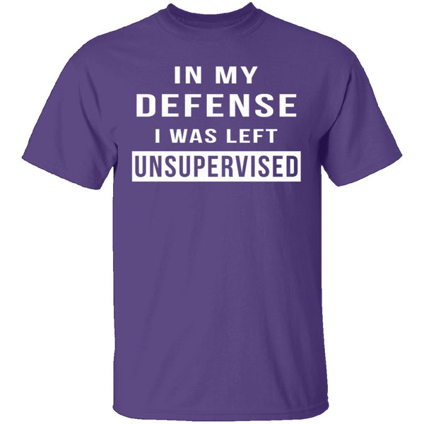 I Was Left Unsupervised T-Shirt CustomCat