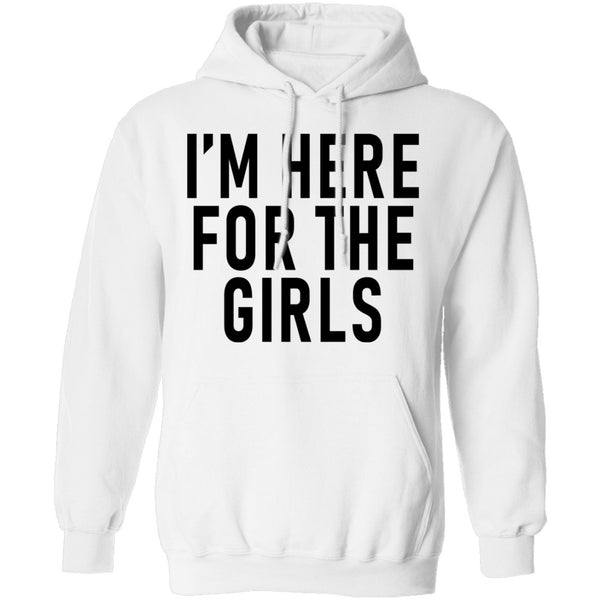 I'm Here For The Girls T-Shirt CustomCat