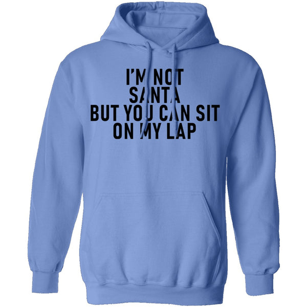 I'm Not Santa But You Can Sit On My Lap T-Shirt CustomCat