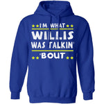I'm What Willis Was Talkin' 'Bout T-Shirt CustomCat
