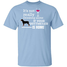 If Your Rottweiler is Home T-Shirt