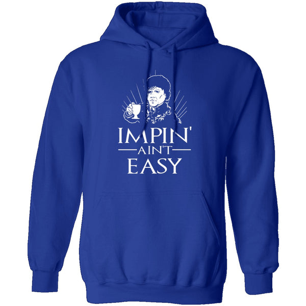 Impin' Ain't Easy T-Shirt CustomCat