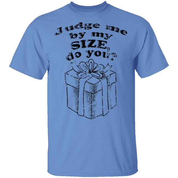 Judge Me By My Size Do You T-Shirt CustomCat