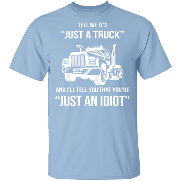 Just A Truck T-Shirt CustomCat