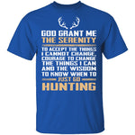 Just Go Hunting T-Shirt CustomCat