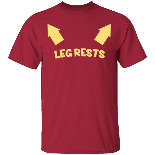 Leg Rests T-Shirt CustomCat