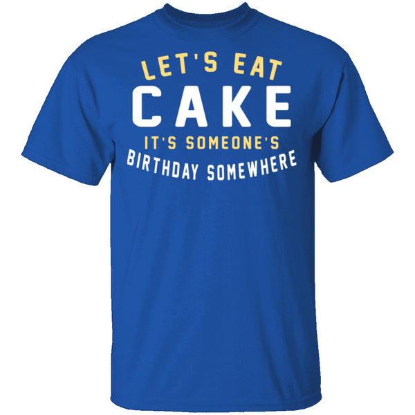 Let's Eat Cake T-Shirt CustomCat