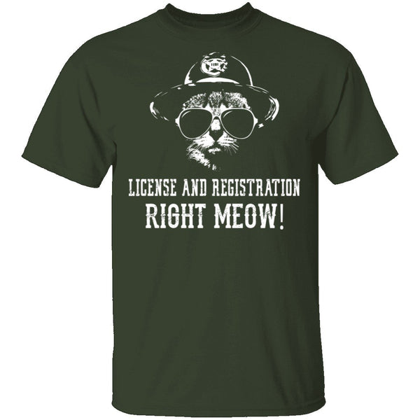 License And Registration Right Meow! T-Shirt CustomCat