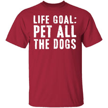 Life Goal Pet All The Dogs T-Shirt