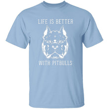 Life Is Better With Pitbulls T-Shirt