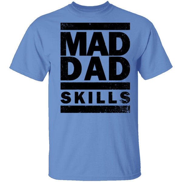 Mad Dad Skills T-Shirt CustomCat